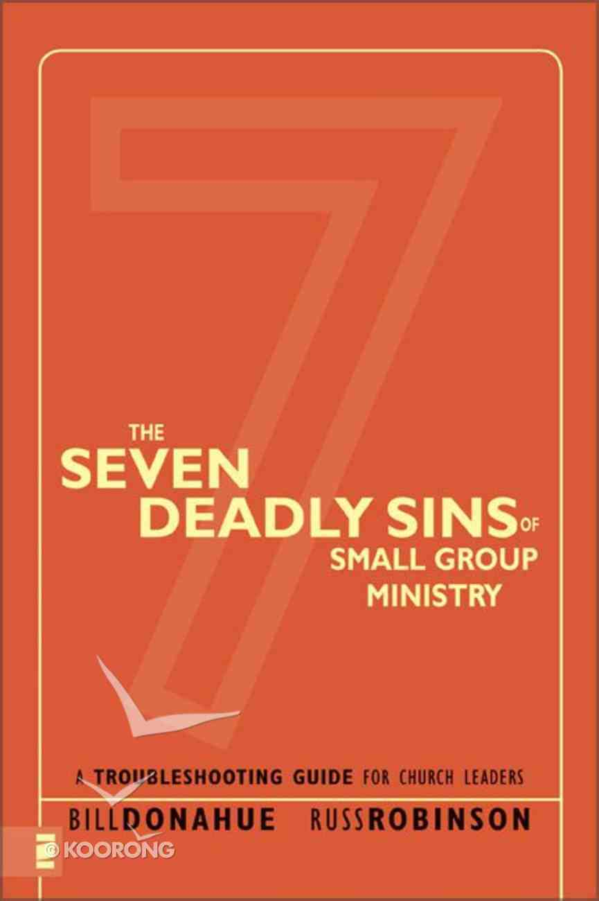 The Seven Deadly Sins of Small Group Ministry Paperback