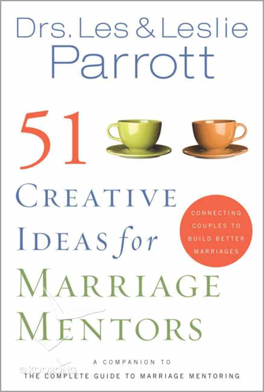 51 Creative Ideas For Marriage Mentors Paperback