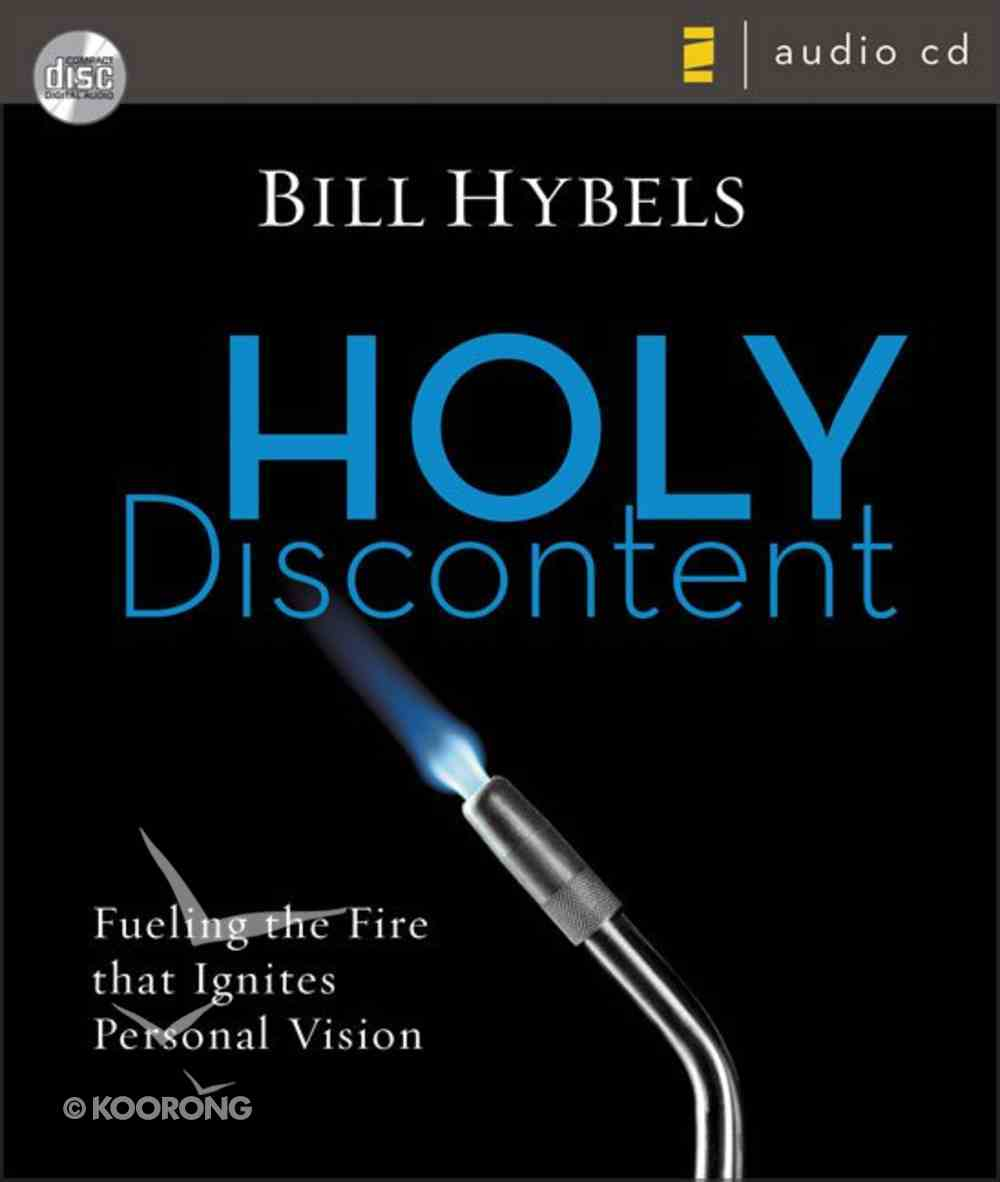 Holy Discontent: Fueling the Fire That Ignites Personal Vision (Unabridged) CD