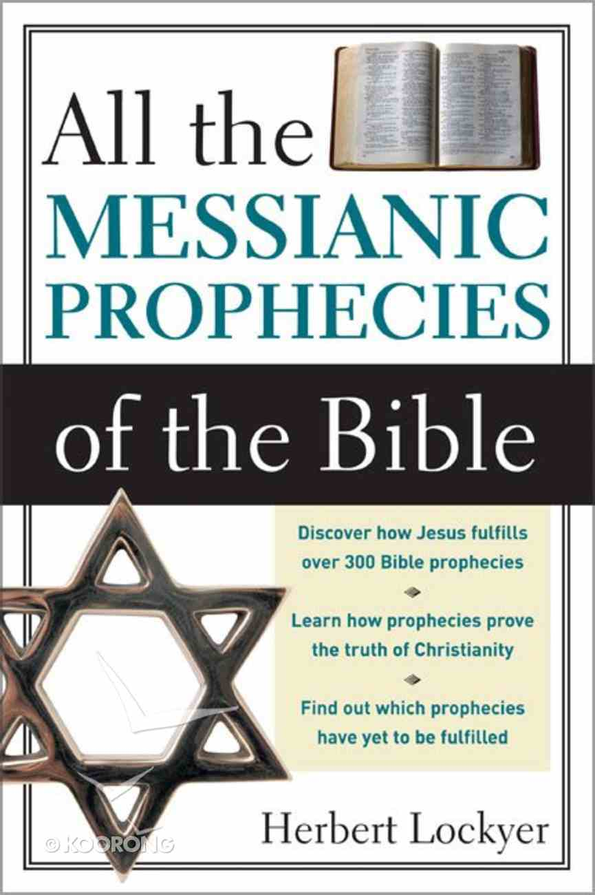 All the Messianic Prophecies of the Bible Paperback