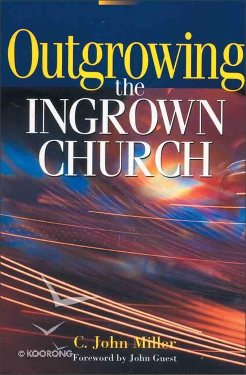 Outgrowing the Ingrown Church Paperback