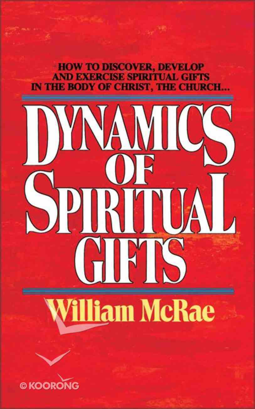 The Dynamics of Spiritual Gifts Paperback