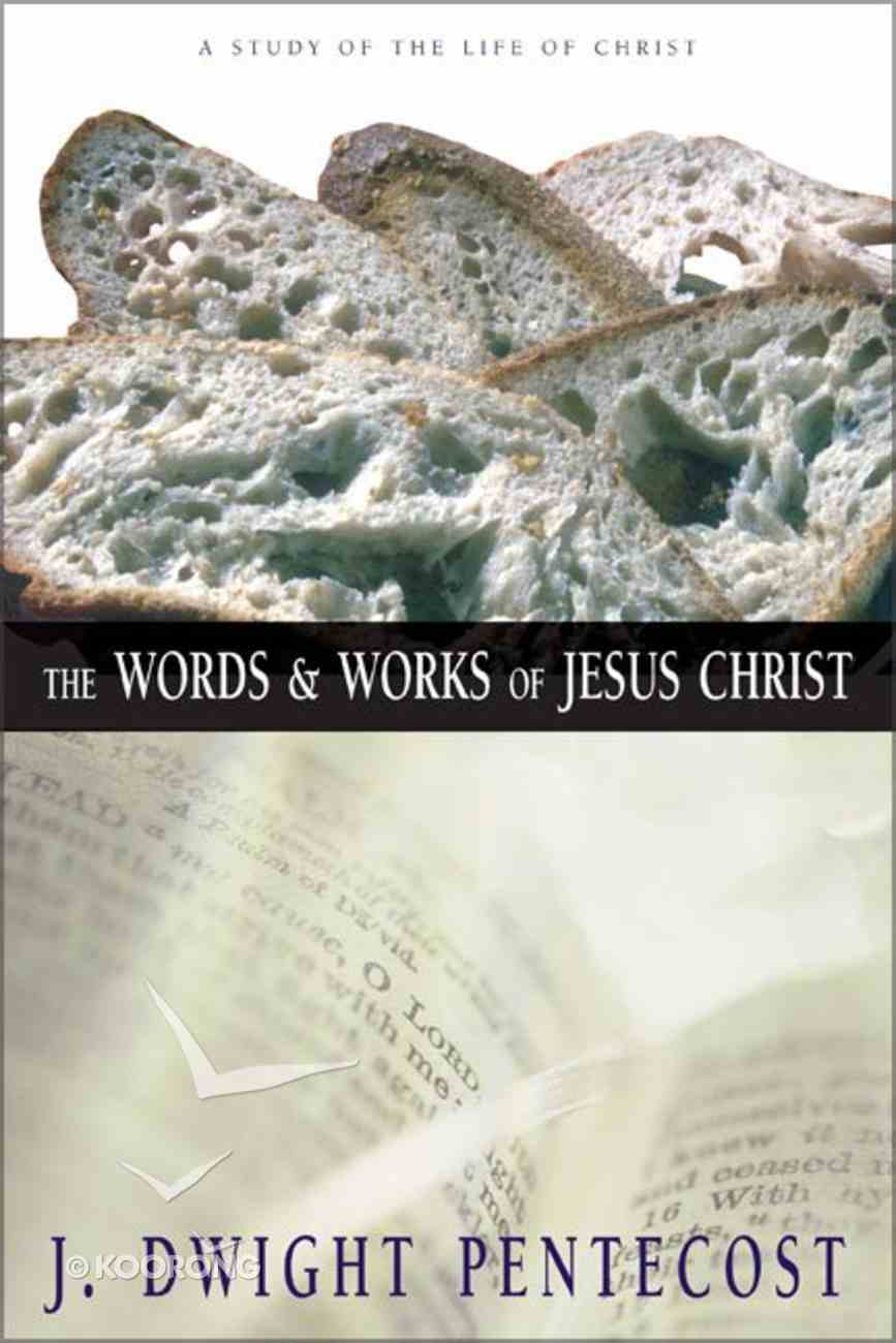 The Words and Works of Jesus Christ Hardback