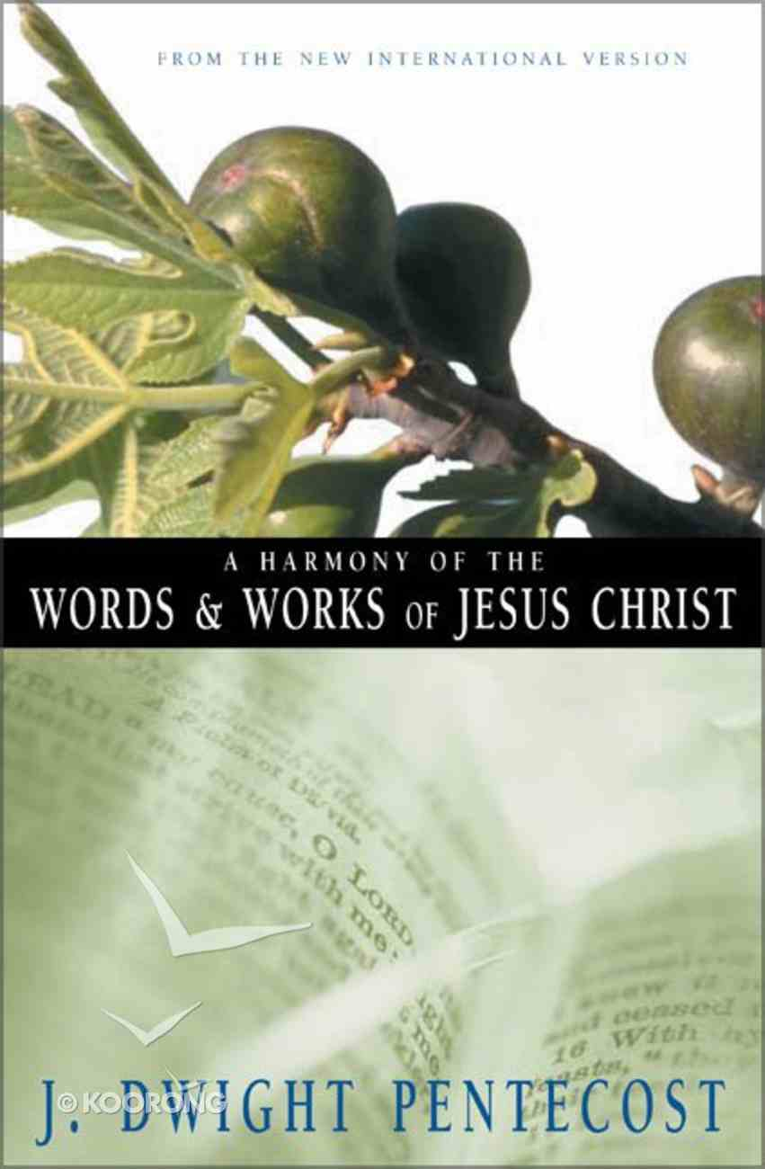 A Harmony of the Words and Works of Jesus Christ Paperback