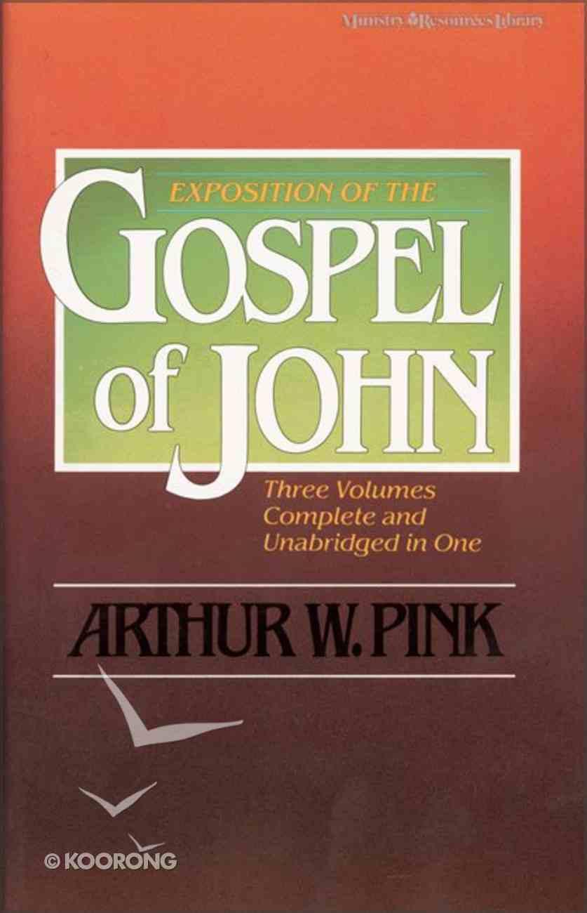 Exposition of the Gospel of John Paperback