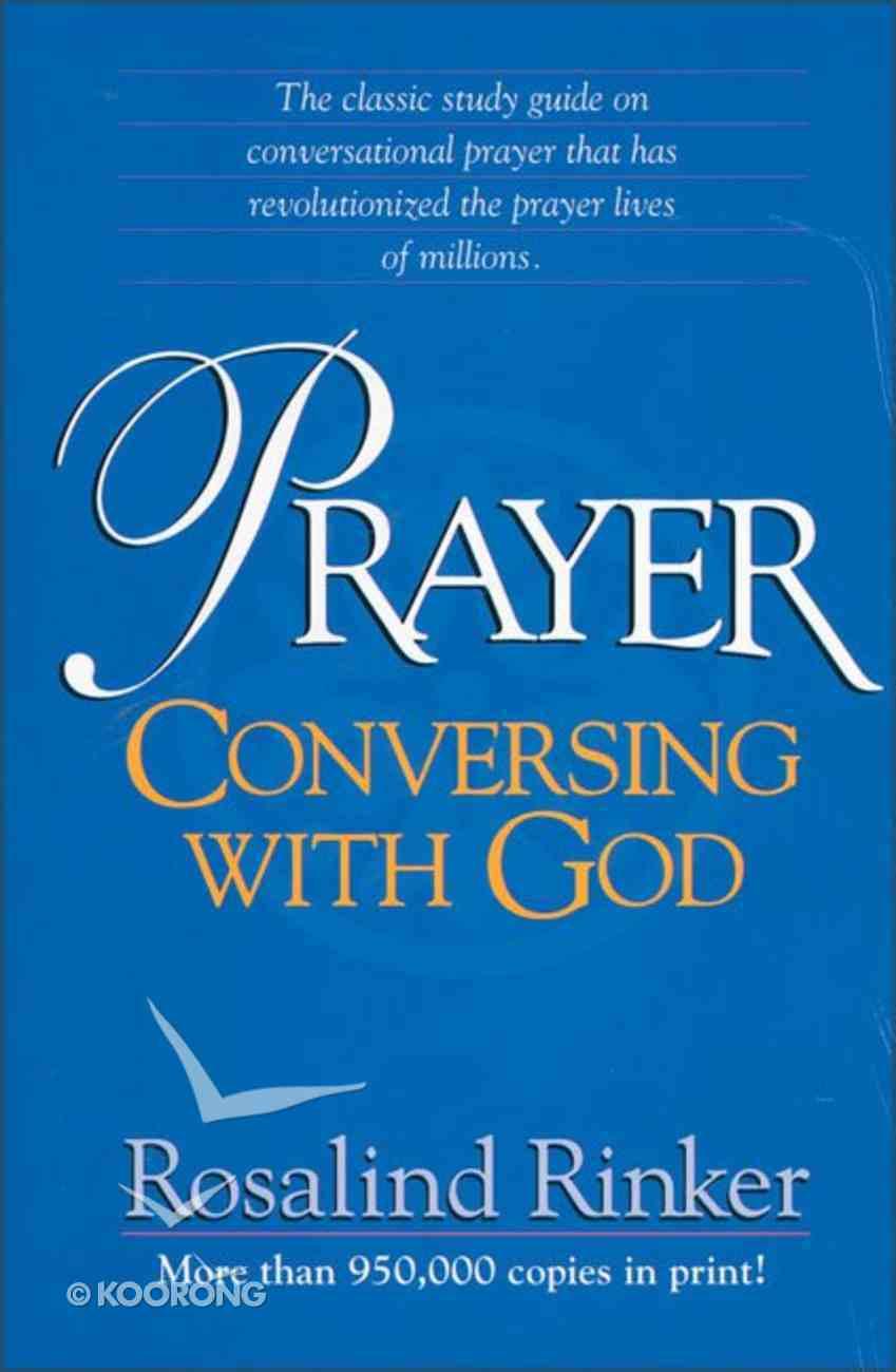 Prayer: Conversing With God Paperback