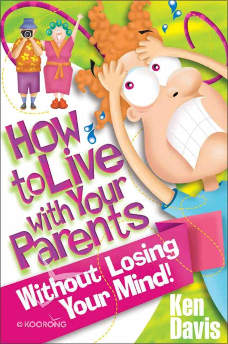 How to Live With Your Parents Without Losing Your Mind Paperback