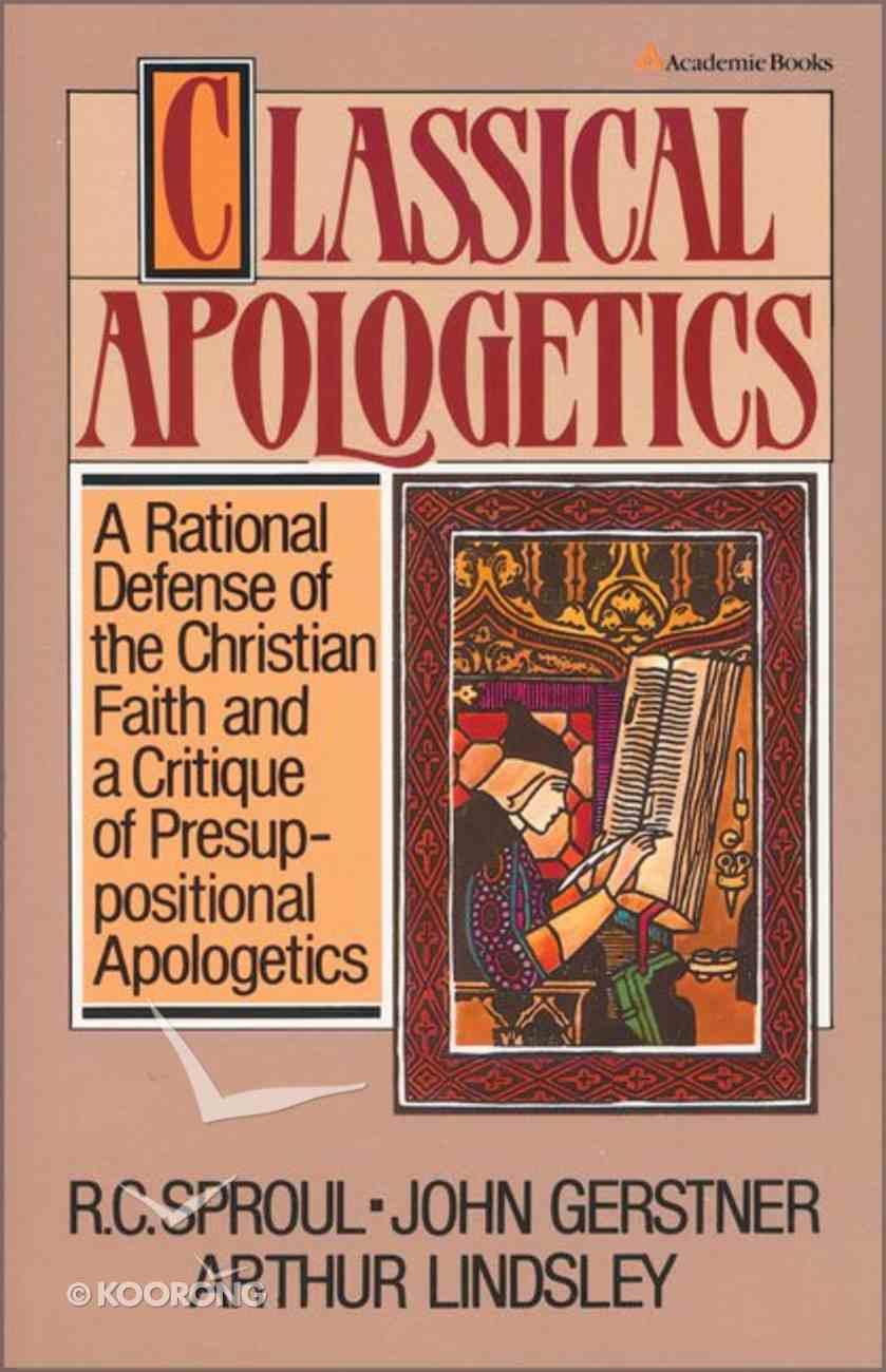 Classical Apologetics Paperback