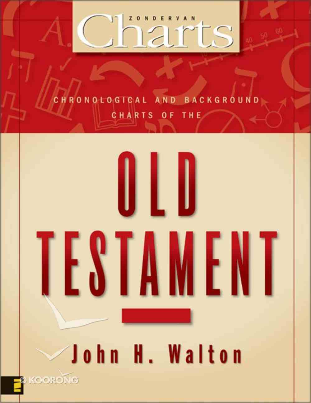 Chronological and Background Charts of the Old Testament (Zondervan Charts Series) Paperback