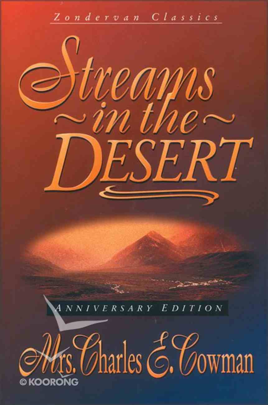 Streams in the Desert (Anniversary Ed.) Hardback