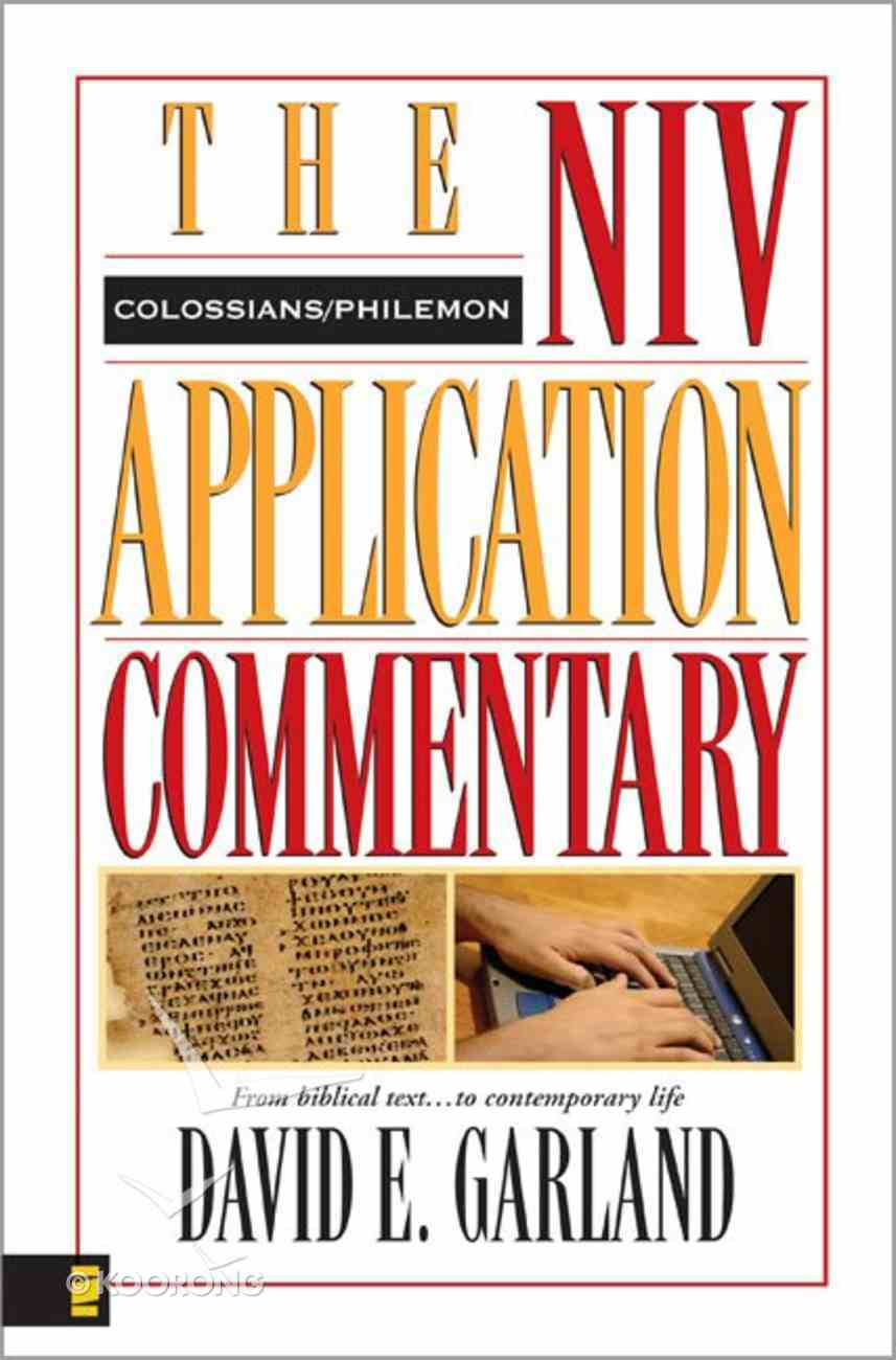 Colossians/Philemon (Niv Application Commentary Series) Hardback