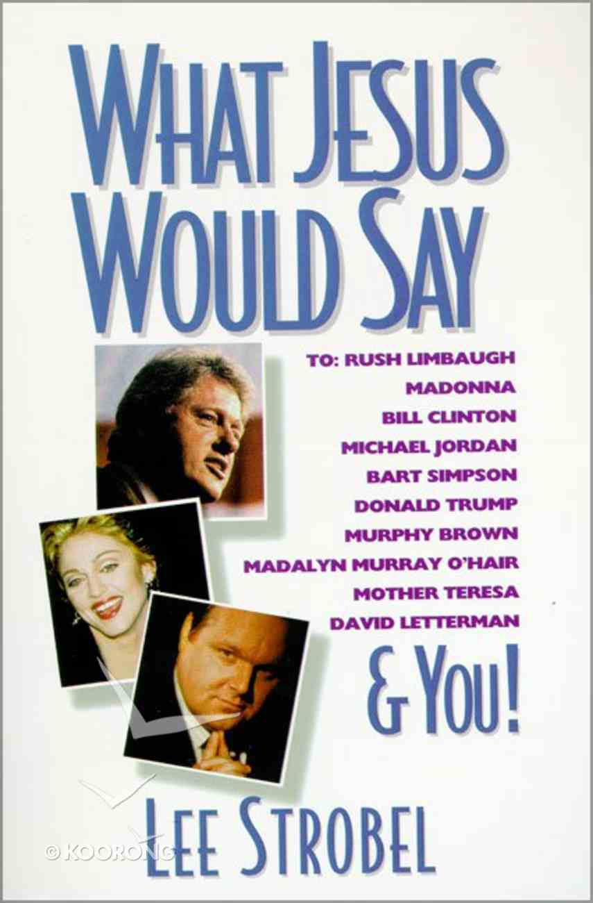 What Jesus Would Say Paperback