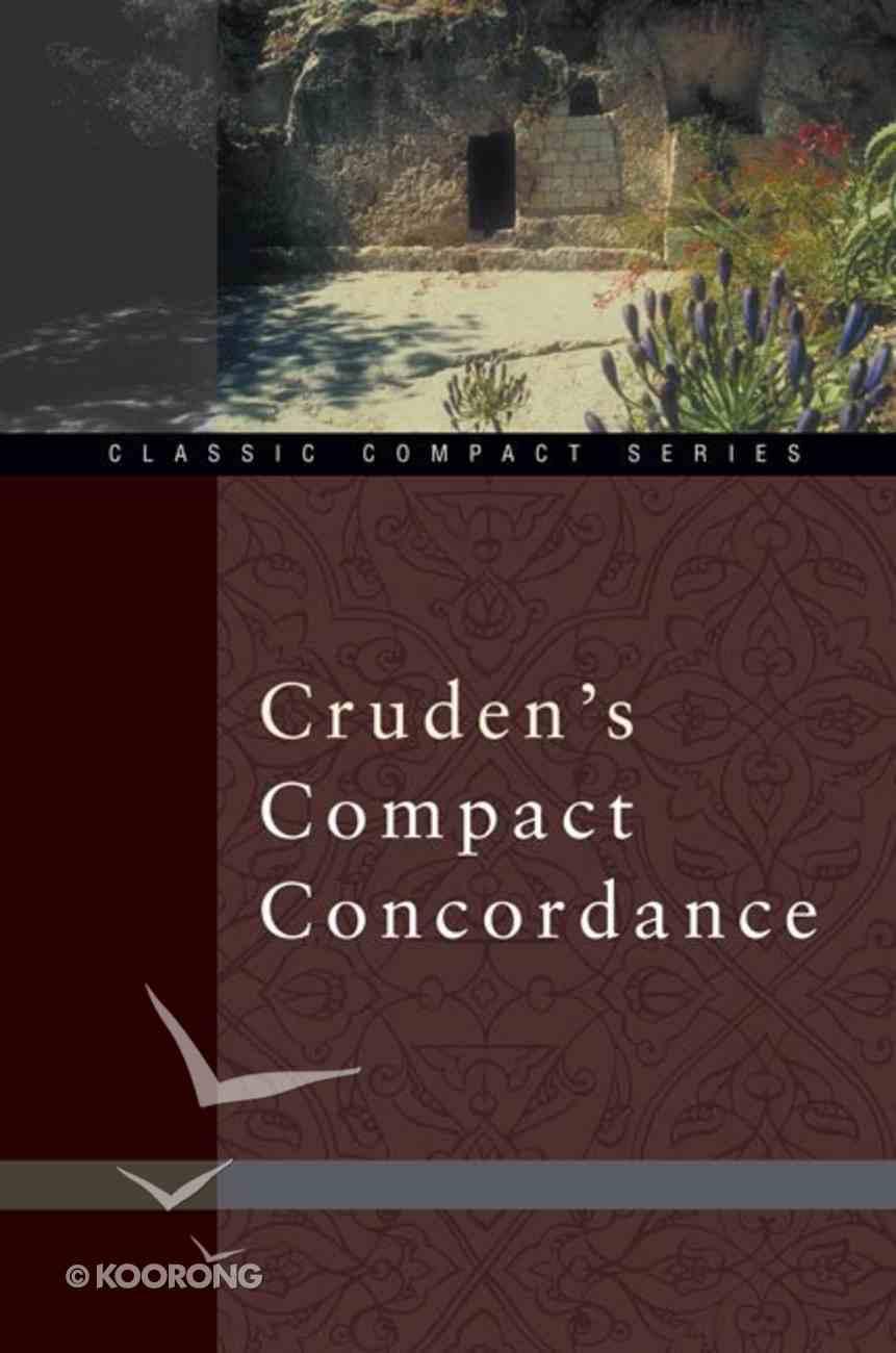 Cruden's Compact Concordance (Kjv Based) Paperback