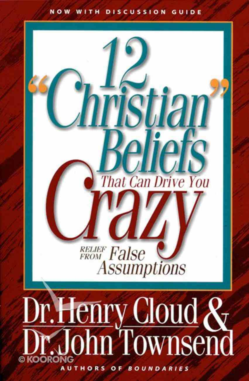 Twelve 'Christian' Beliefs That Drive You Crazy Paperback