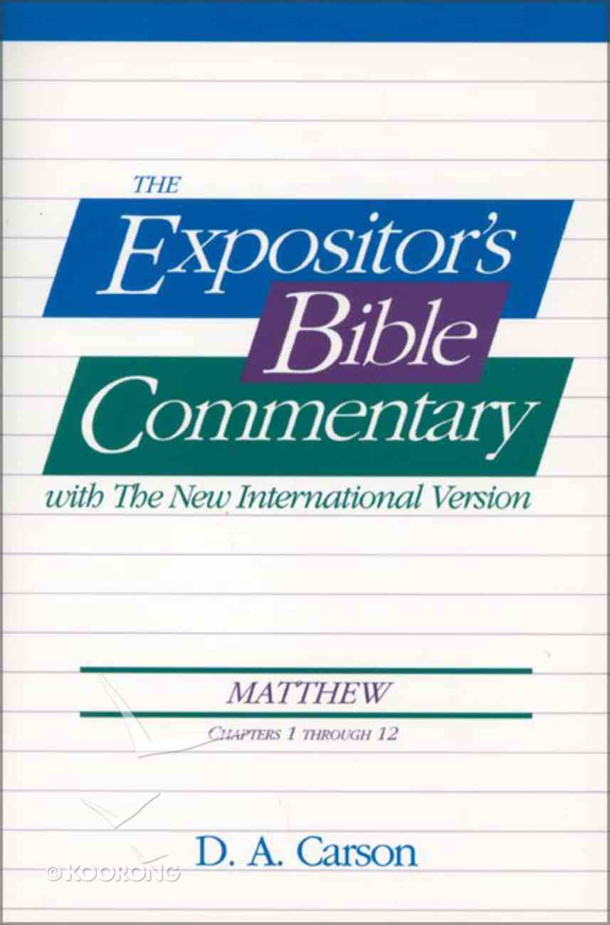 Matthew Ch 1-12 (#01 in Expositor's Bible Commentary New Testament Series) Paperback