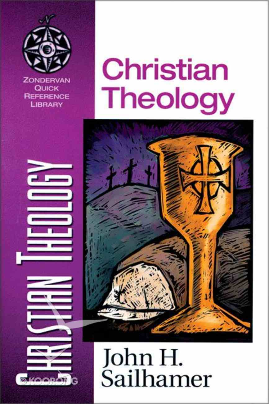 Christian Theology (Zondervan Quick Reference Library Series) Paperback