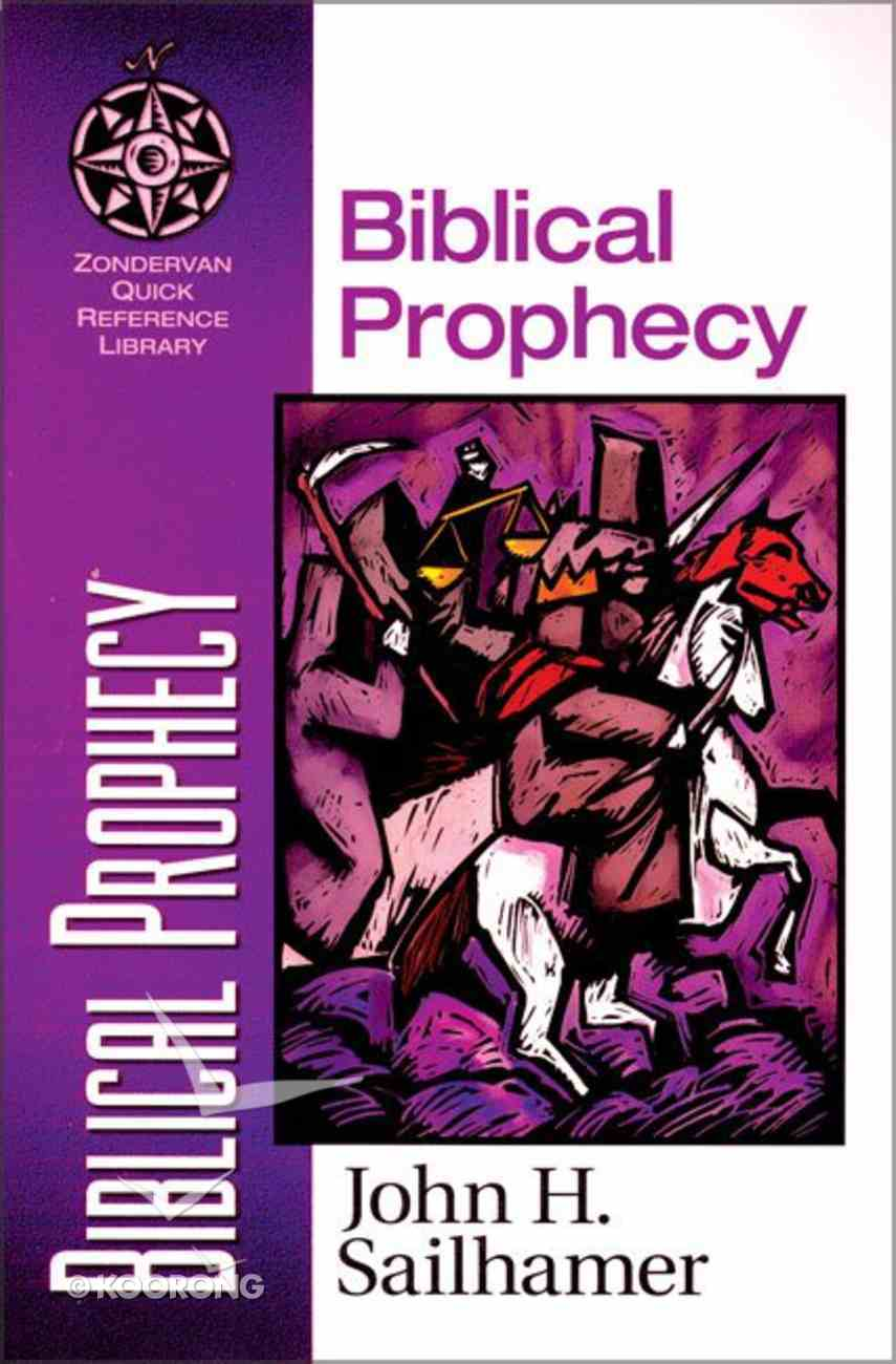 Biblical Prophecy (Zondervan Quick Reference Library Series) Paperback