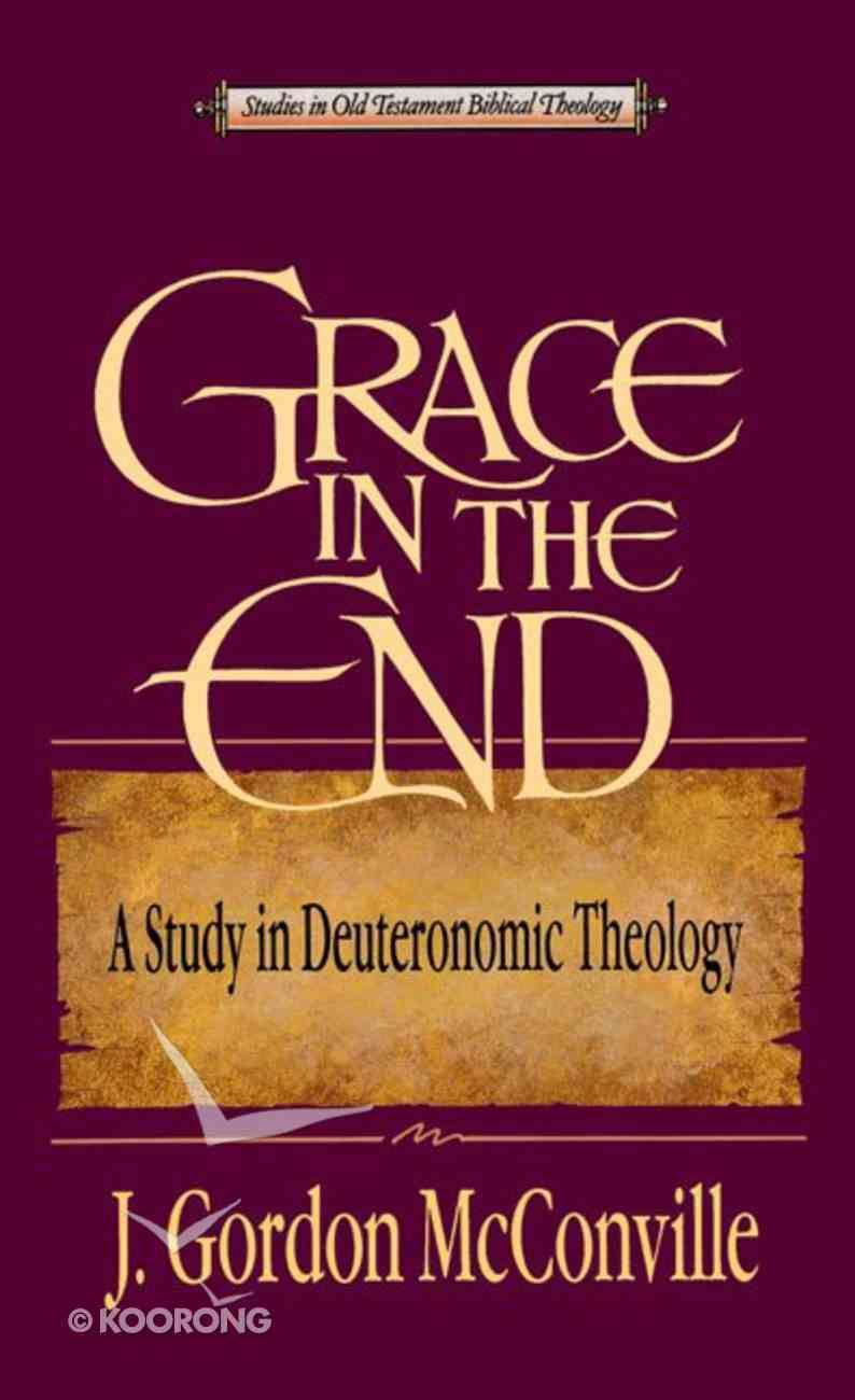 Grace in the End (Studies In Old Testament Biblical Theology Series) Paperback