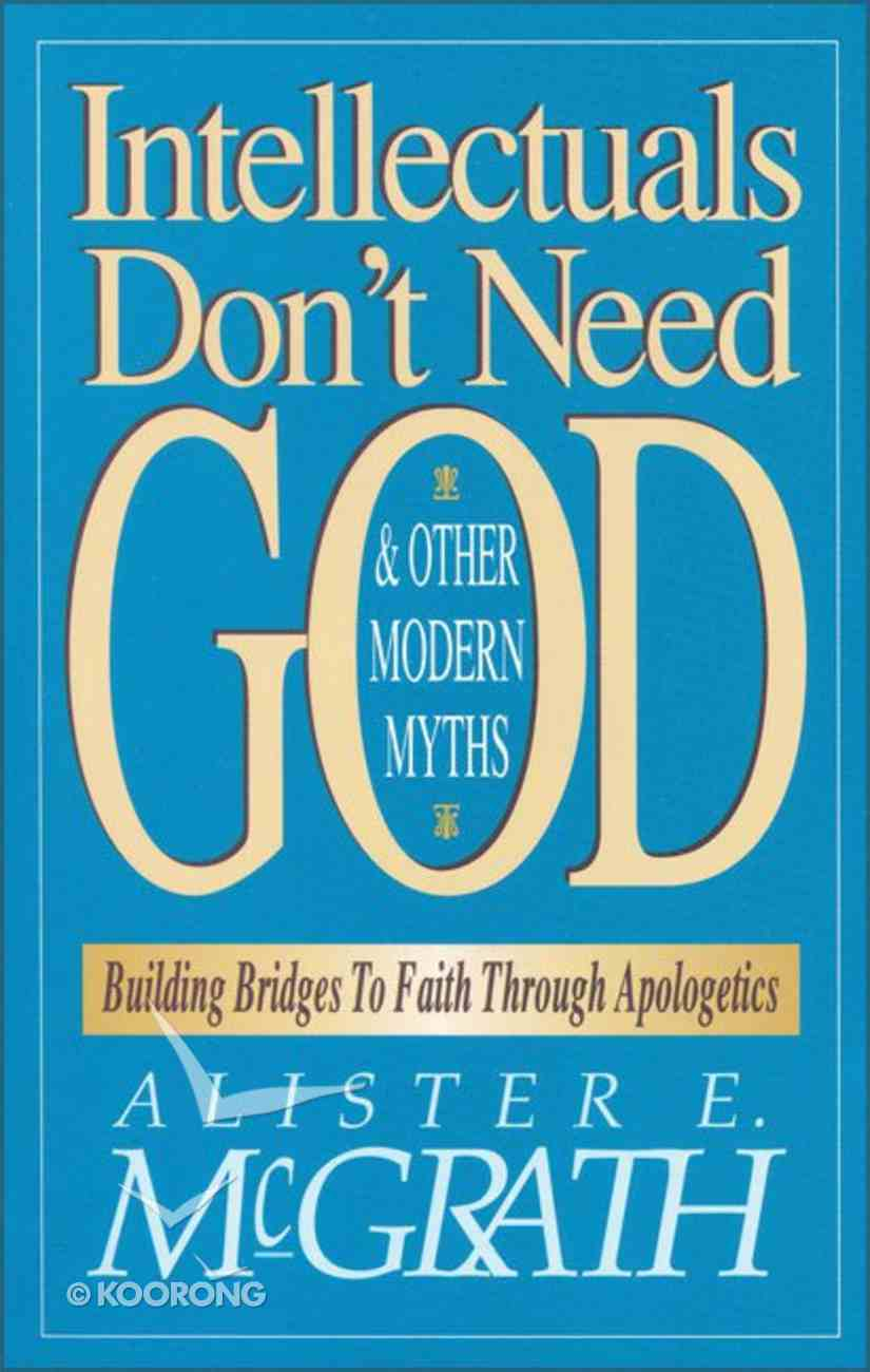 Intellectuals Don't Need God and Other Modern Myths Paperback