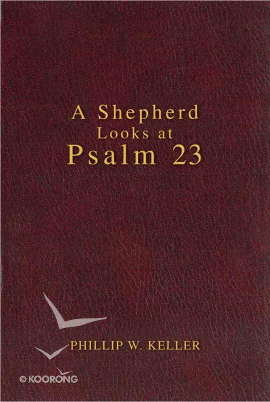 A Shepherd Looks At Psalm 23 (Zondervan Contemporary Classics Series) Hardback