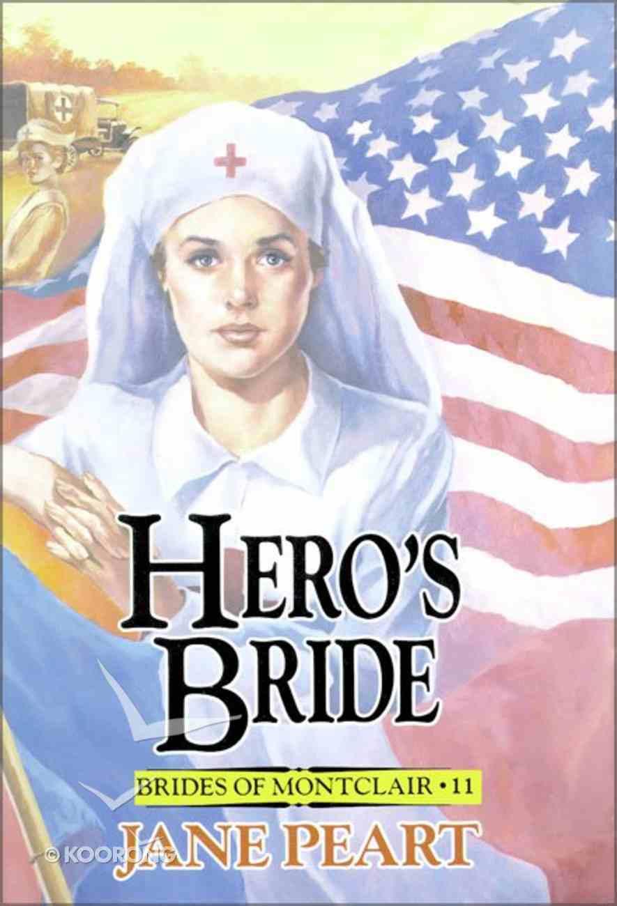 Hero's Bride (#11 in Brides Of Montclair Series) Paperback
