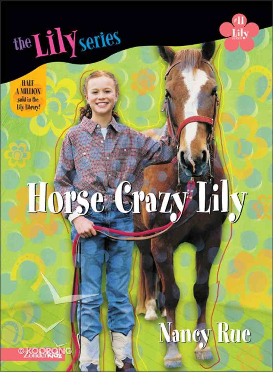 Horse Crazy Lily (#11 in Young Women Of Faith Series) Paperback