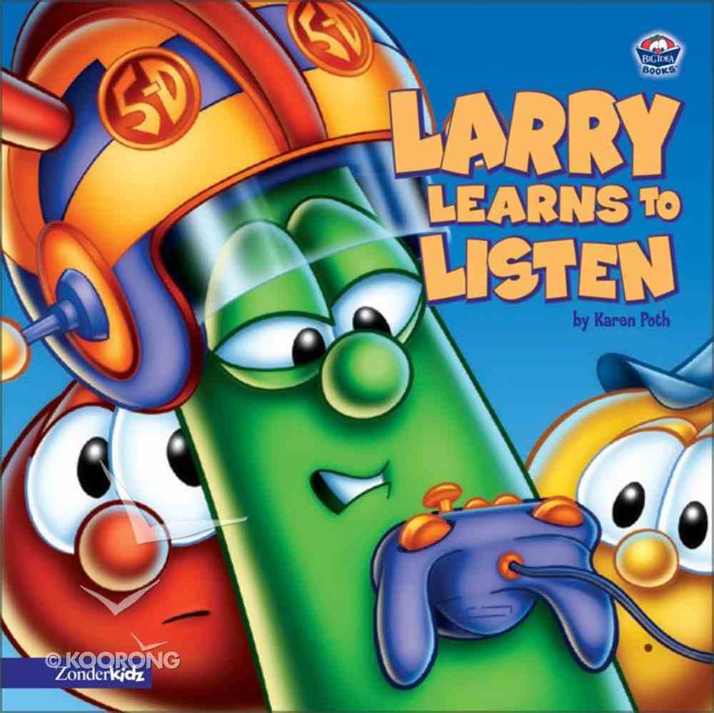 Larry Learns to Listen (Veggie Tales (Veggietales) Series) Board Book