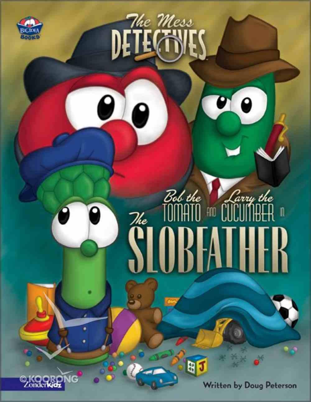 The Slobfather (#01 in Veggie Tales: The Mess Detectives (Veggietales) Series) Hardback