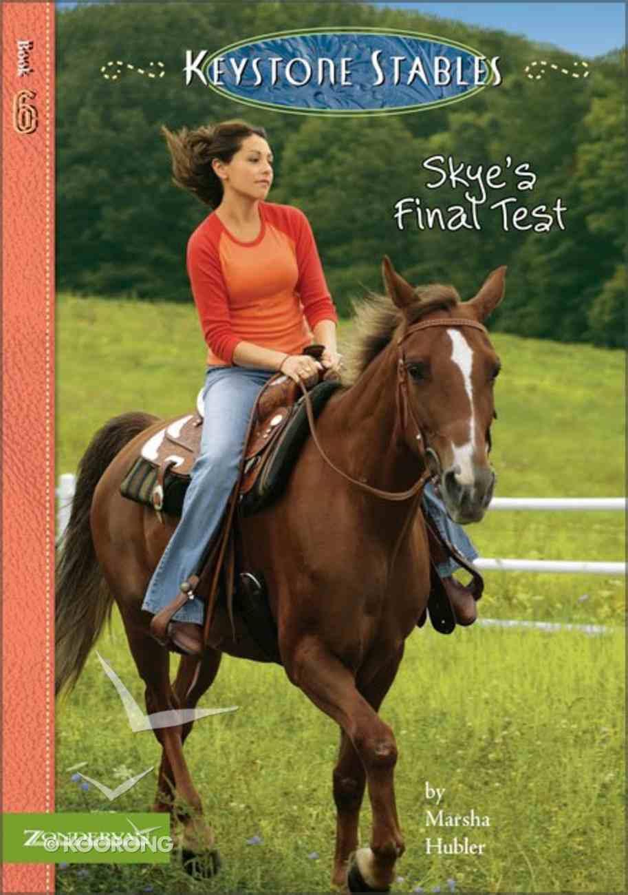 Skye's Final Test (#06 in Keystone Stables Series) Paperback