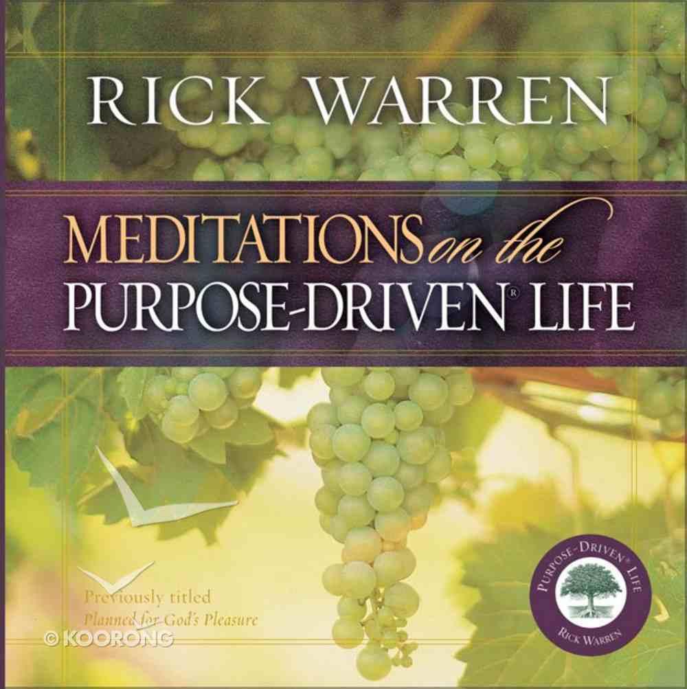 Meditations on the Purpose Driven Life (The Purpose Driven Life Series) Hardback