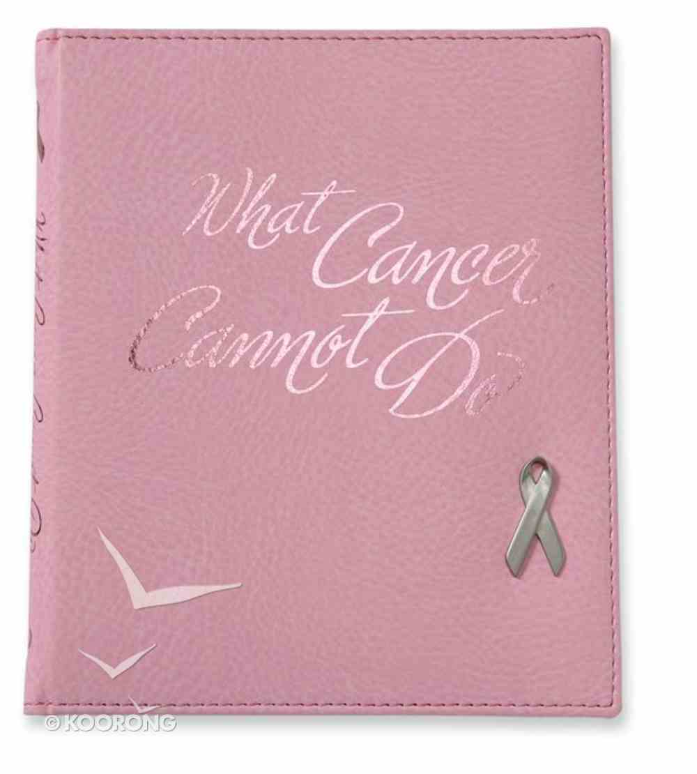 What Cancer Cannot Do (Deluxe Italian Leather) Genuine Leather