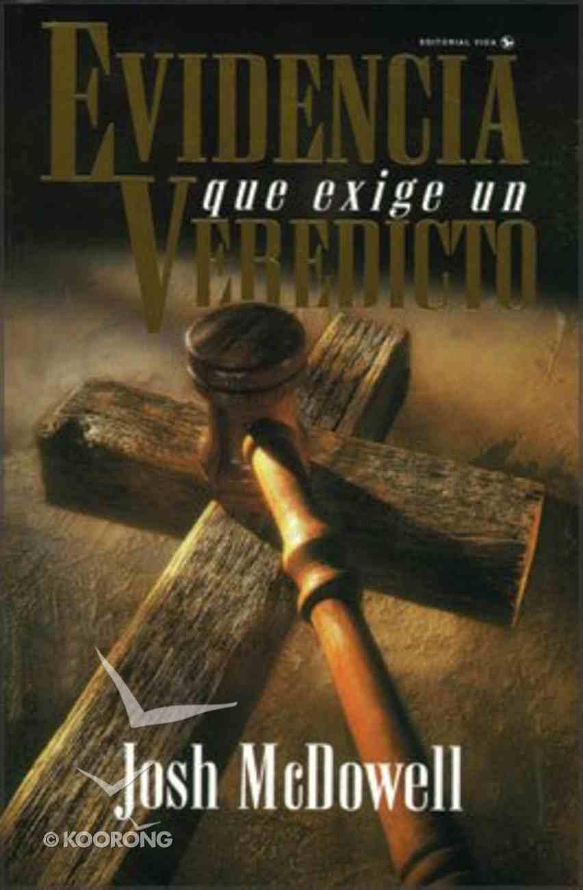 Evidencia Que Exige Un Veredicto (Evidence That Demands A Verdict) Paperback