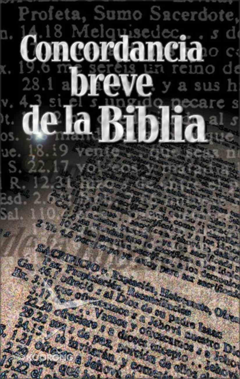 Concordancia Breve De La Biblia (Spanish Brief Concordance) Paperback