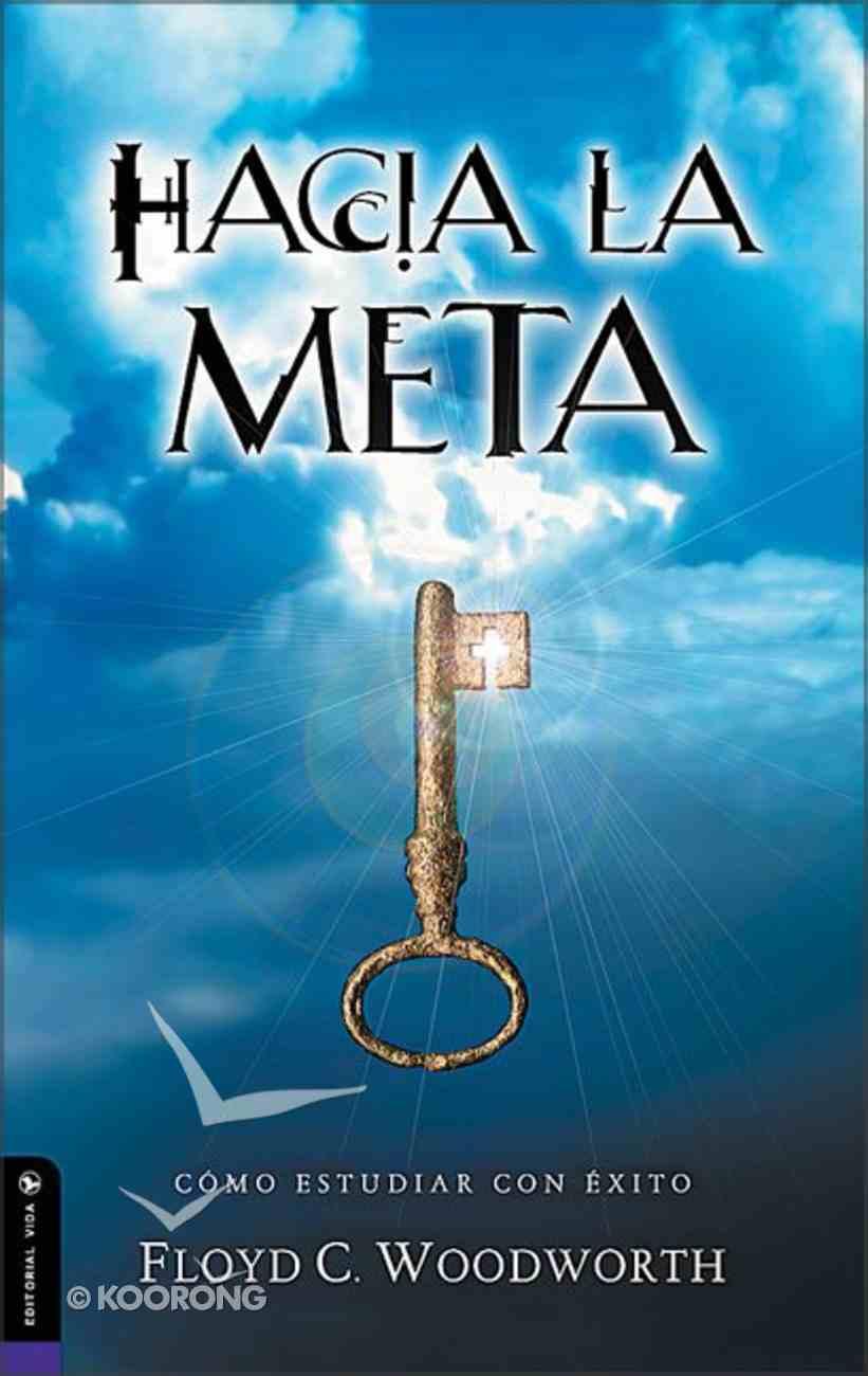 Hacia La Meta (Towards The Goal) Paperback