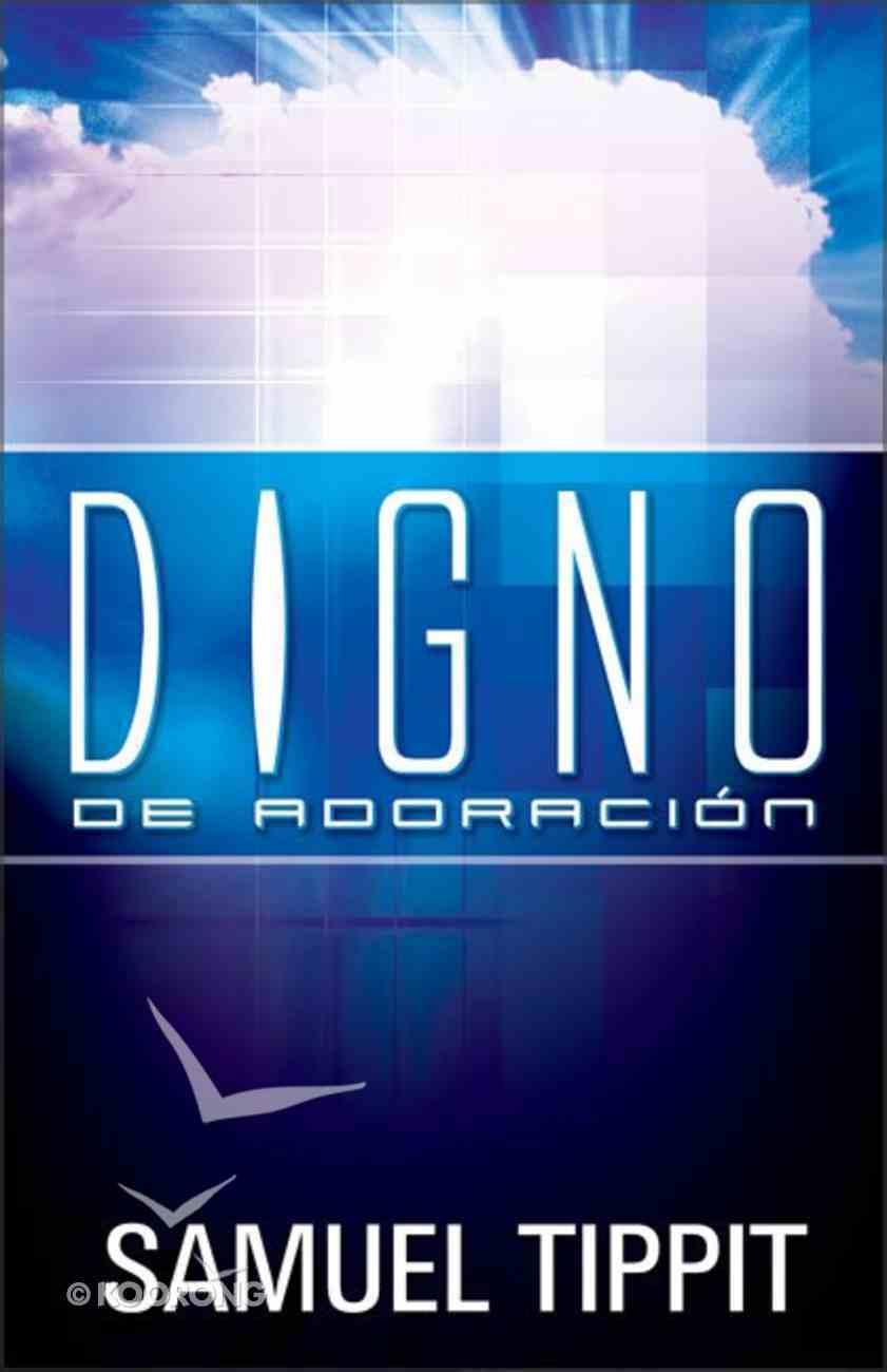 Digno De Adoracion (Worthy Of Worship) Paperback