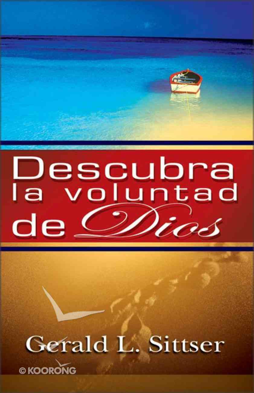 Descubra La Voluntad De Dios (The Will Of God As A Way Of Life) Paperback