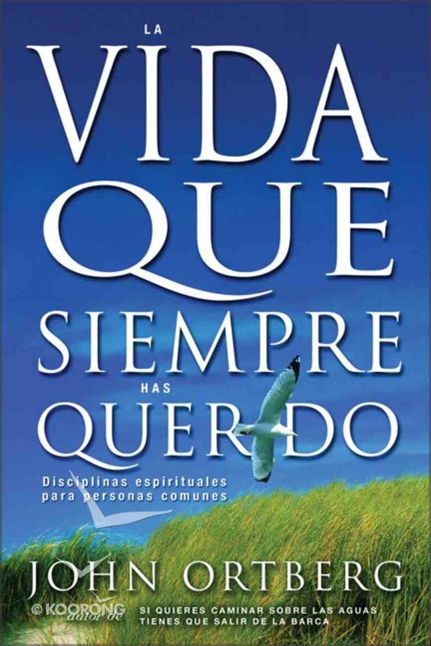 La Vida Que Siempre Quisiste (The Life You'Ve Always Wanted) Paperback