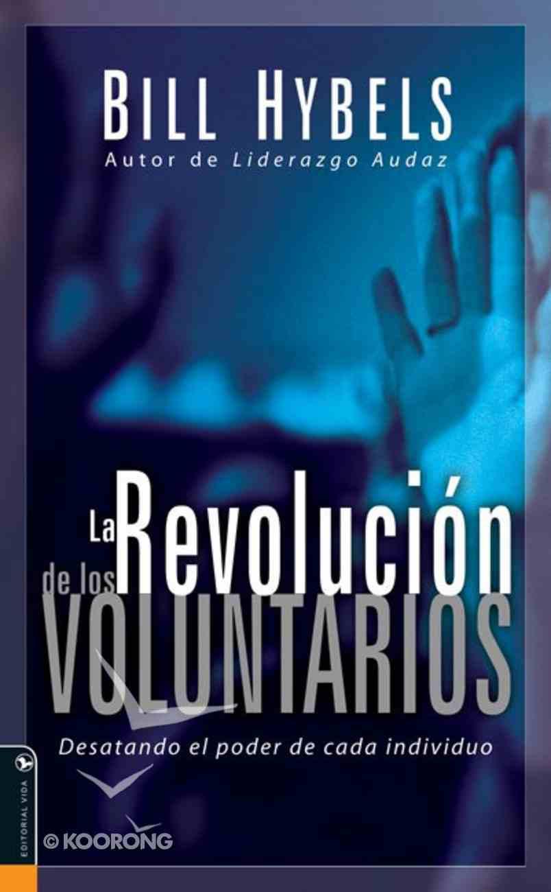 La Revolucion De Los Voluntarios (Volunteer Revolution, The) Paperback