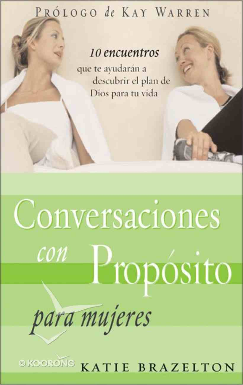 Conversaciones Con Proposito (Conversations With Purpose) Paperback