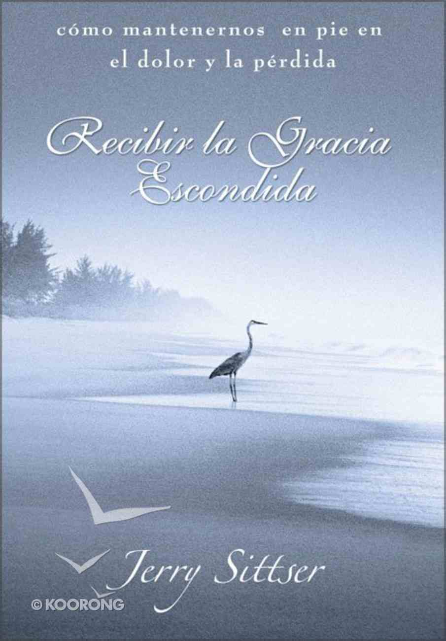 Recibir La Gracia Escondida (Grace Disguised) Paperback