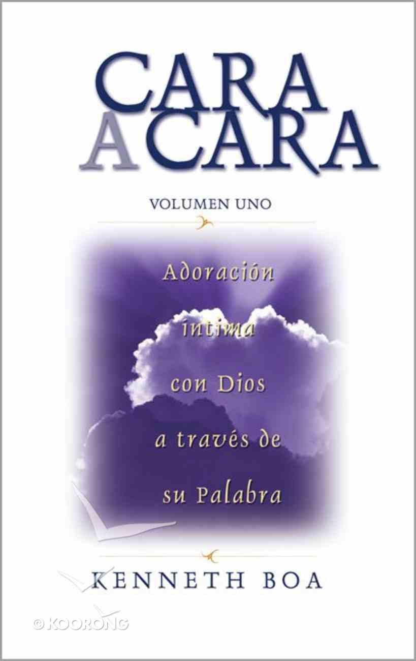 Cara a Cara: Adoracion Intima Con Dios a Traves De Su Palabra (Intimate Worship With God Through His Word (Face To Face) Paperback