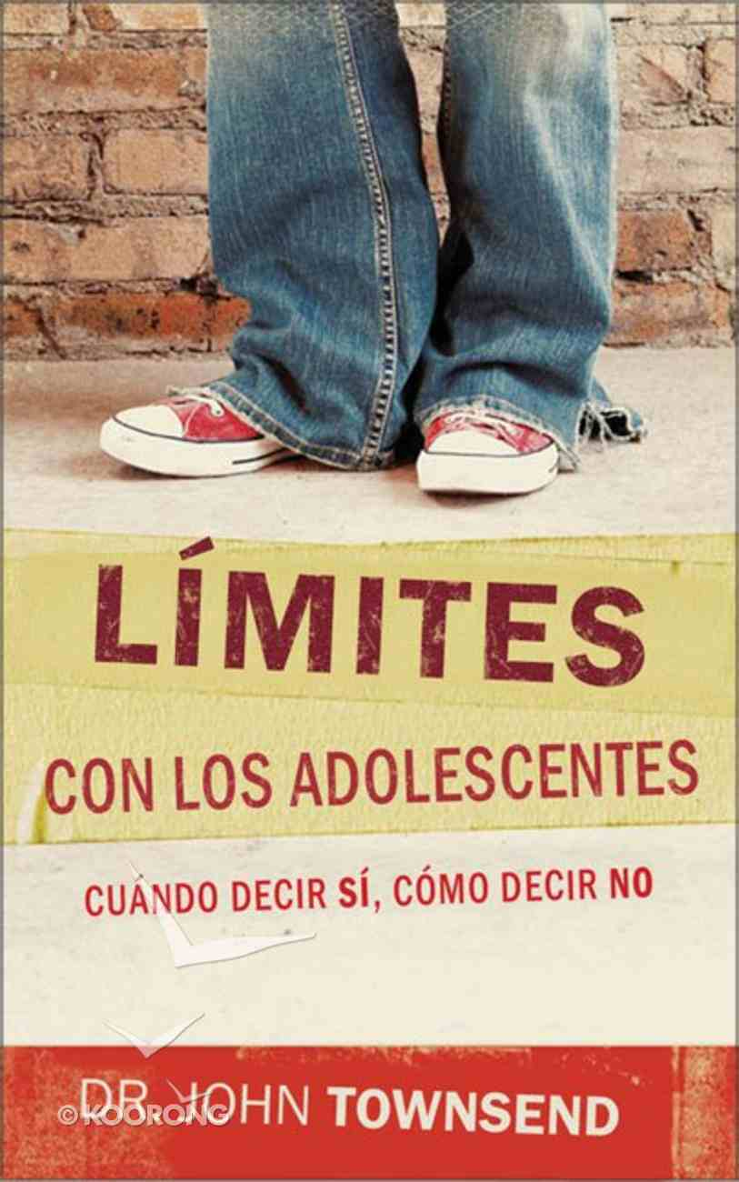 Limites Con Los Adolescentes (Boundaries With Teens) Paperback