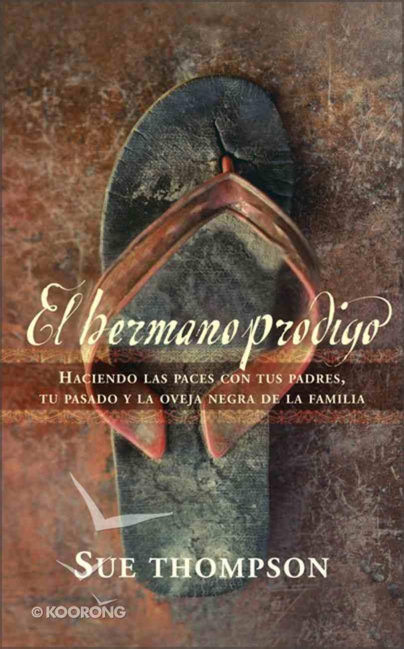 El Hermano Prodigo (Prodigal Brother, The) Paperback
