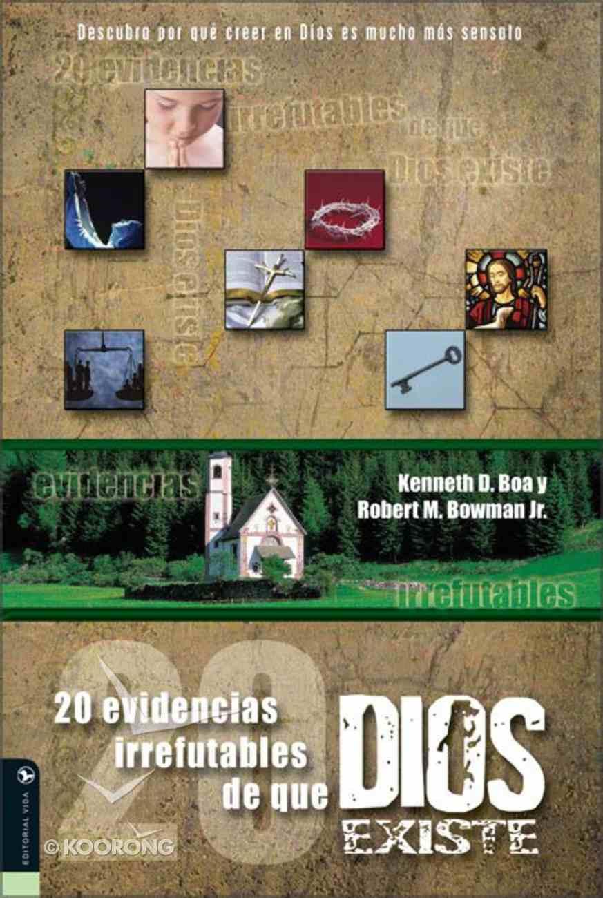 20 Evidencias Irrefutables De Que Dios Existe (20 Compelling Evidences That God Exists) Paperback