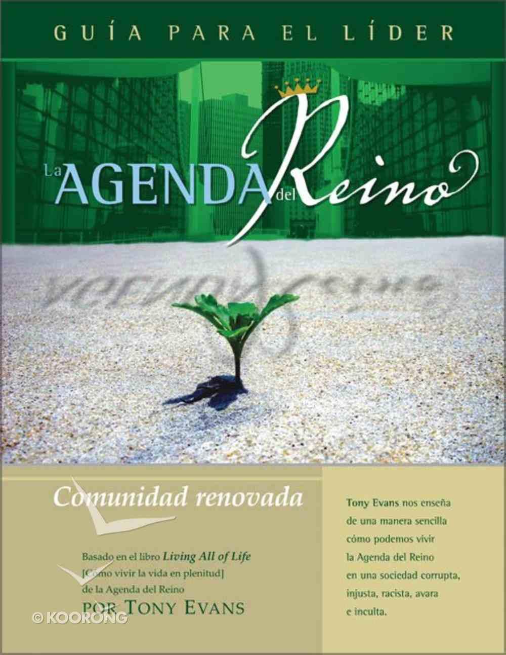 Agenda Del Reino Para Una Comunidad Renovada (Kingdom Agenda For A Renewed Community, The Leader's Guide) Paperback