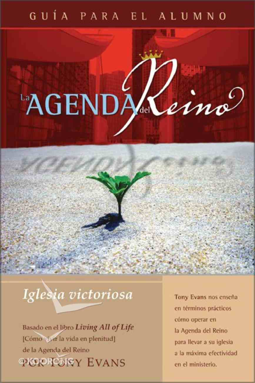 Agenda Del Reino Para Una Iglesia Victoriosa (Kingdom Agenda For A Thriving Church, The Student Book) Paperback