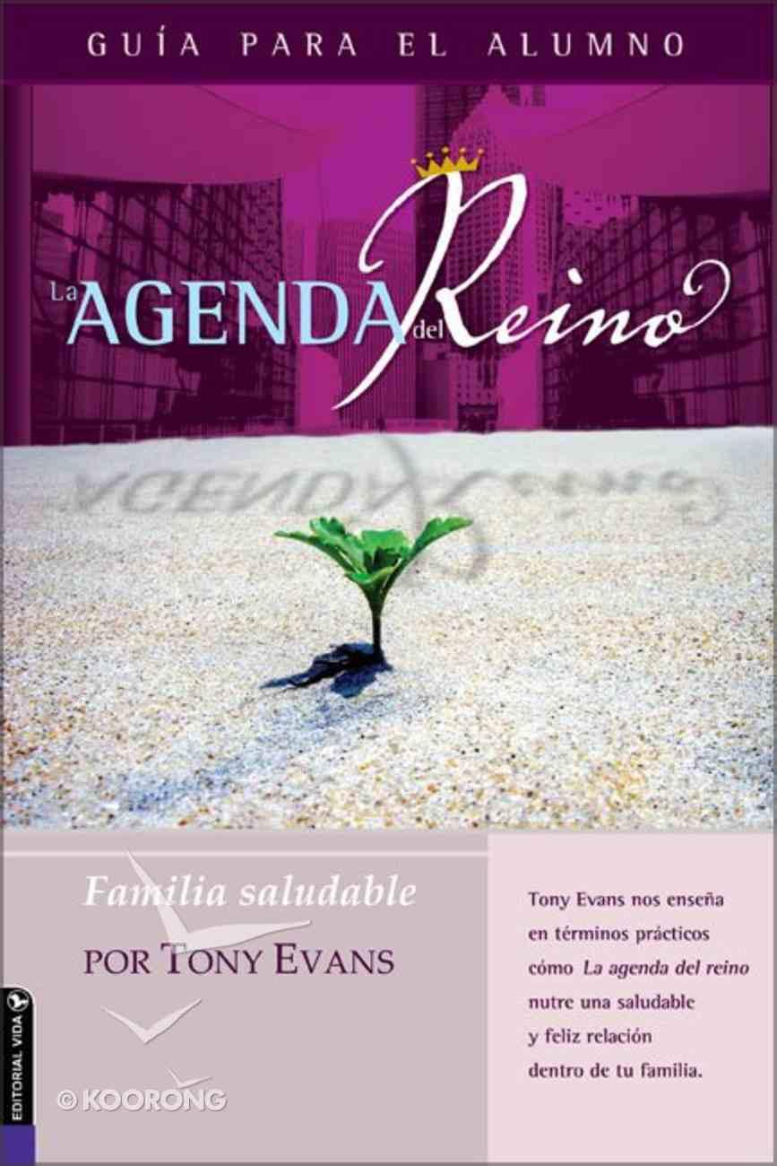 Agenda Del Reino Para Una Familia Saludable (Kingdom Agenda For A Healthy Family, The Student Book) Paperback
