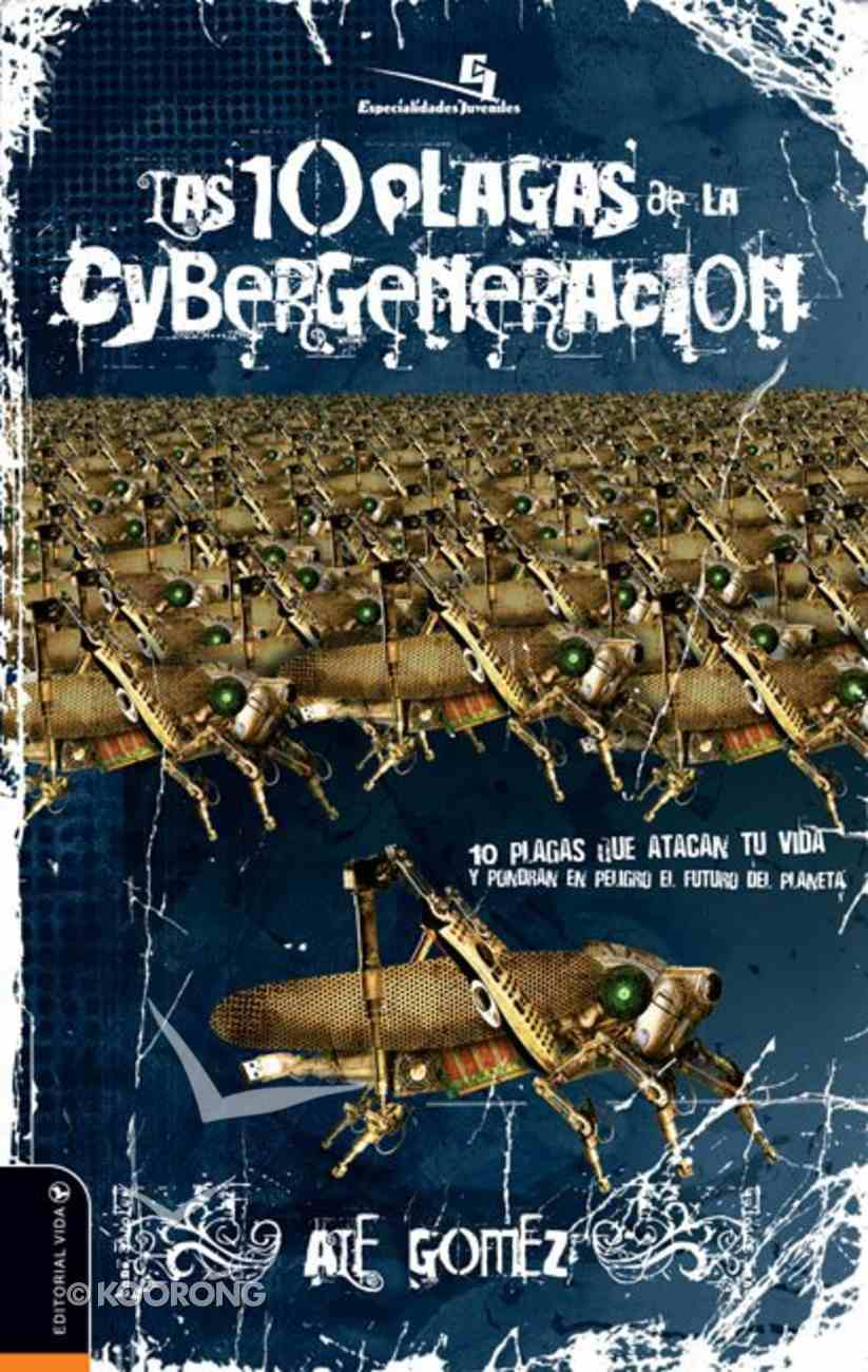 10 Plagas De La Cyber Generacion (10 Plagues Of The Cyber Generation) Paperback