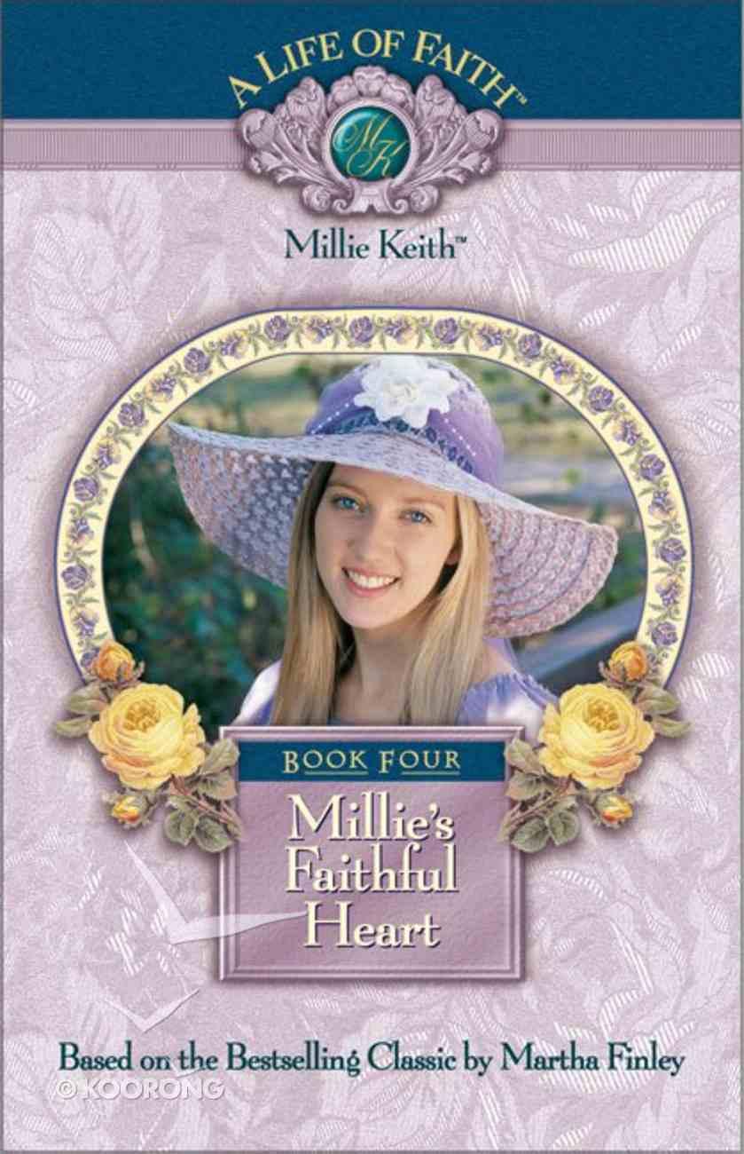 Millie's Faithful Heart (#04 in Life Of Faith: Millie Keith Series) Hardback