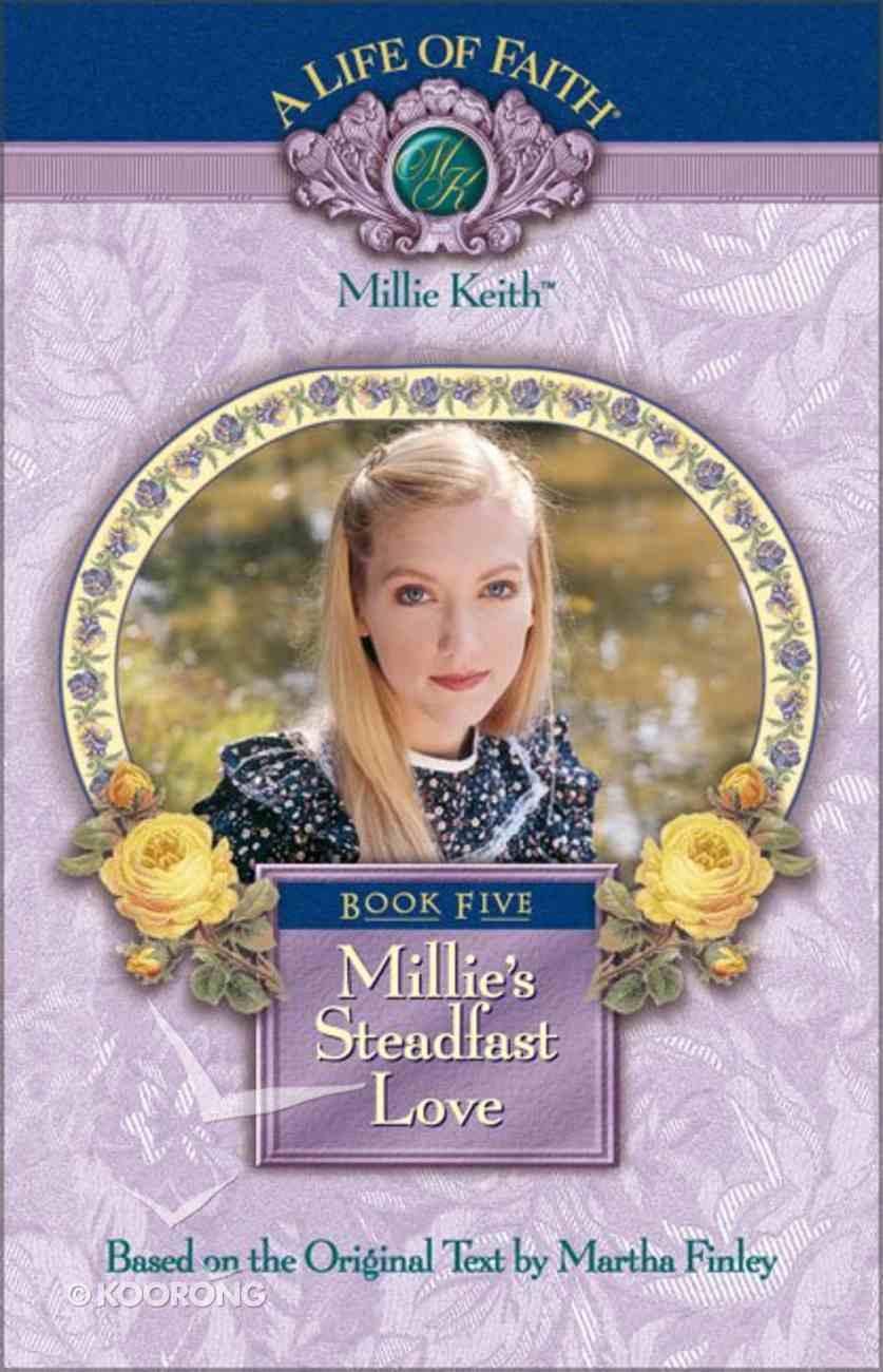 Millie's Steadfast Love (#05 in Life Of Faith: Millie Keith Series) Hardback
